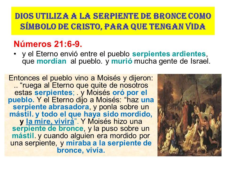 Dios utiliza a la serpiente de bronce como símbolo de Cristo, para que tengan vida