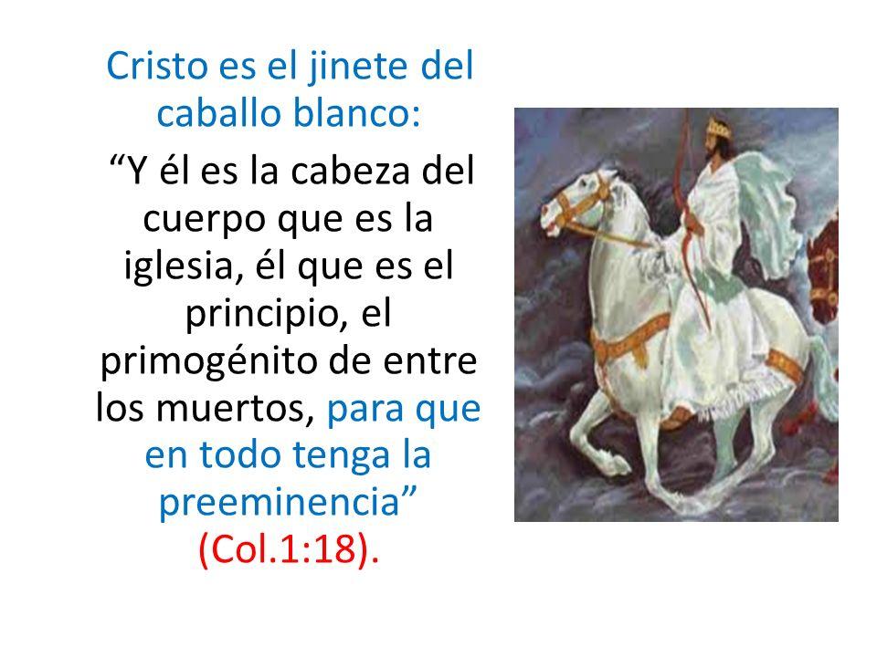 Cristo es el jinete del caballo blanco: