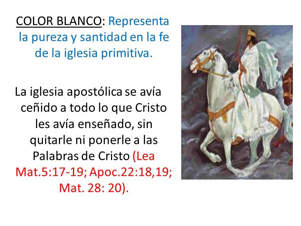 COLOR BLANCO: Representa la pureza y santidad en la fe de la iglesia primitiva.