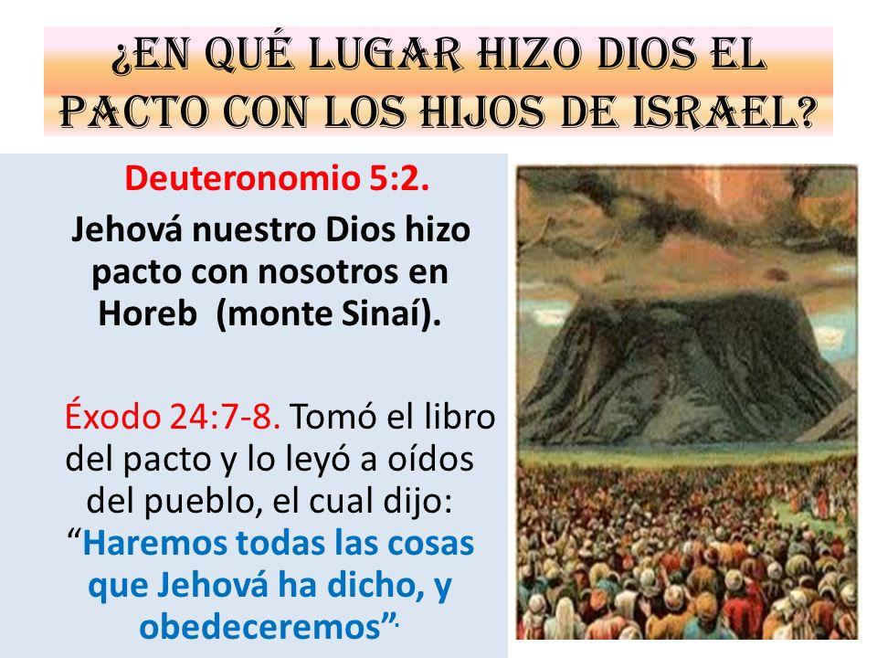 ¿En qué lugar hizo Dios el pacto con los hijos de Israel