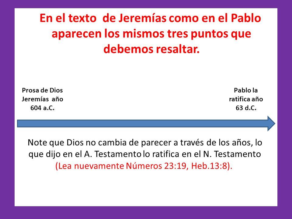 Prosa de Dios Jeremías año 604 a.C. Pablo la ratifica año 63 d.C.