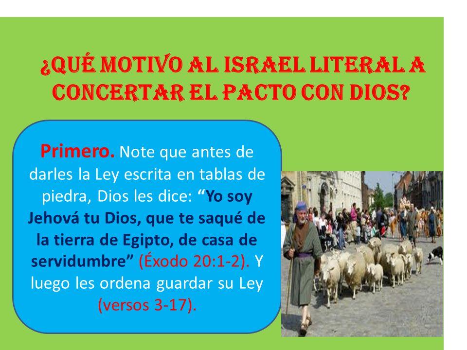 ¿Qué motivo al Israel literal a concertar el pacto con Dios
