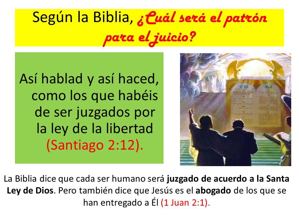Según la Biblia, ¿Cuál será el patrón para el juicio