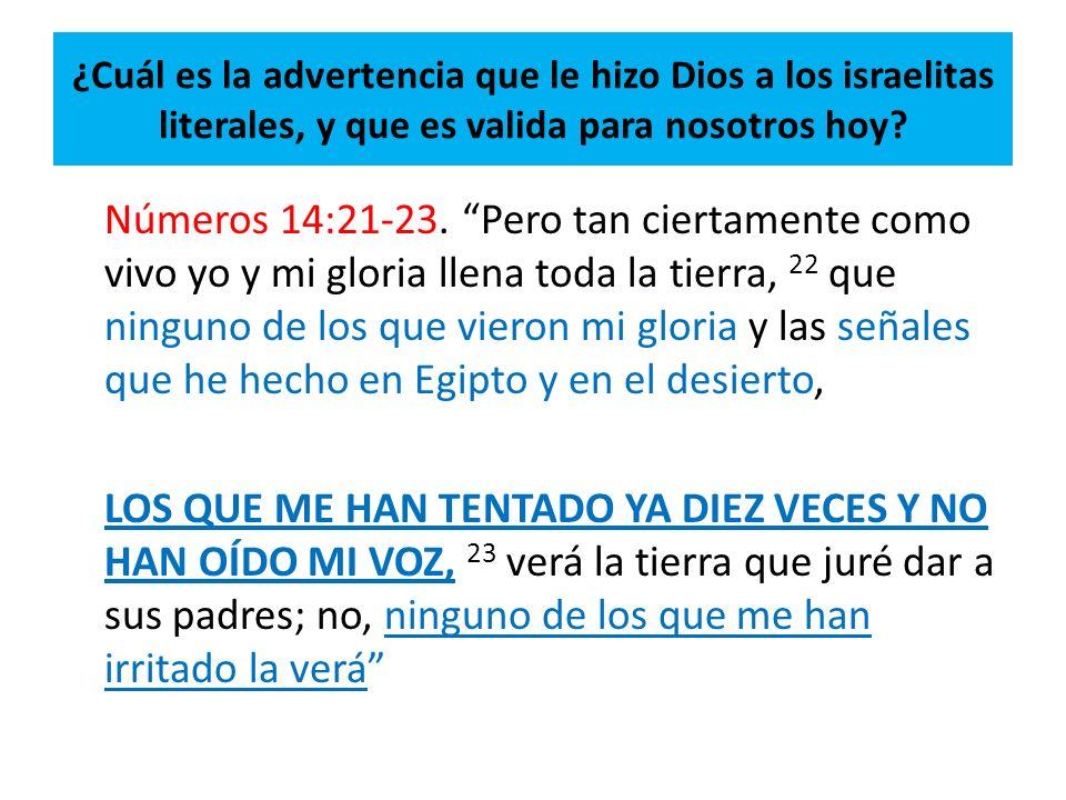¿Cuál es la advertencia que le hizo Dios a los israelitas literales, y que es valida para nosotros hoy