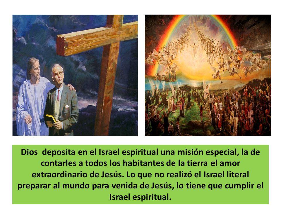 Dios deposita en el Israel espiritual una misión especial, la de contarles a todos los habitantes de la tierra el amor extraordinario de Jesús.