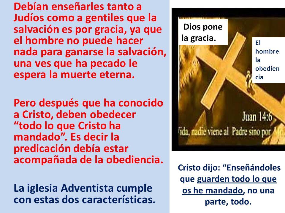La iglesia Adventista cumple con estas dos características.