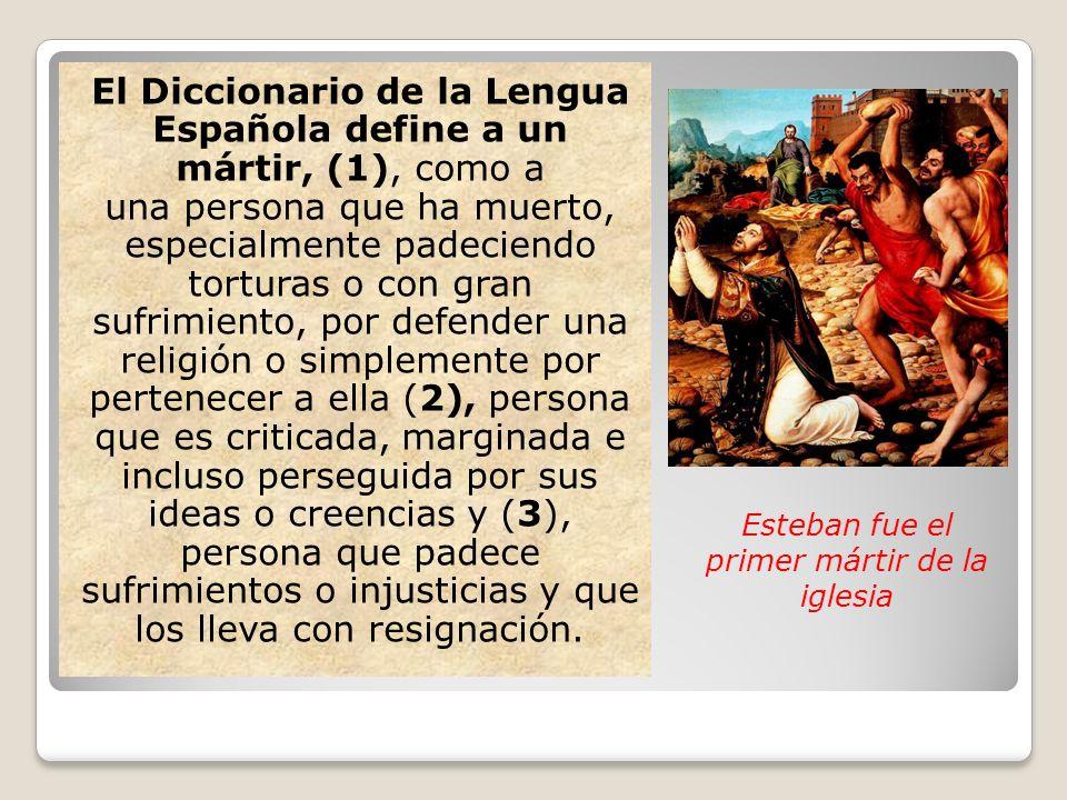 Esteban fue el primer mártir de la iglesia