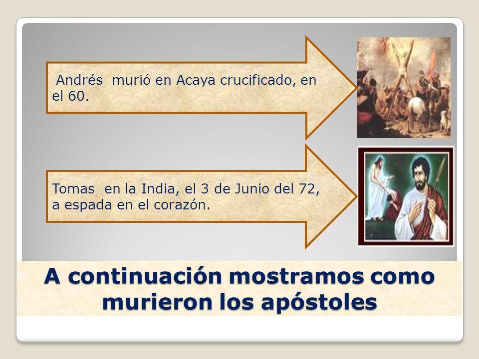 A continuación mostramos como murieron los apóstoles