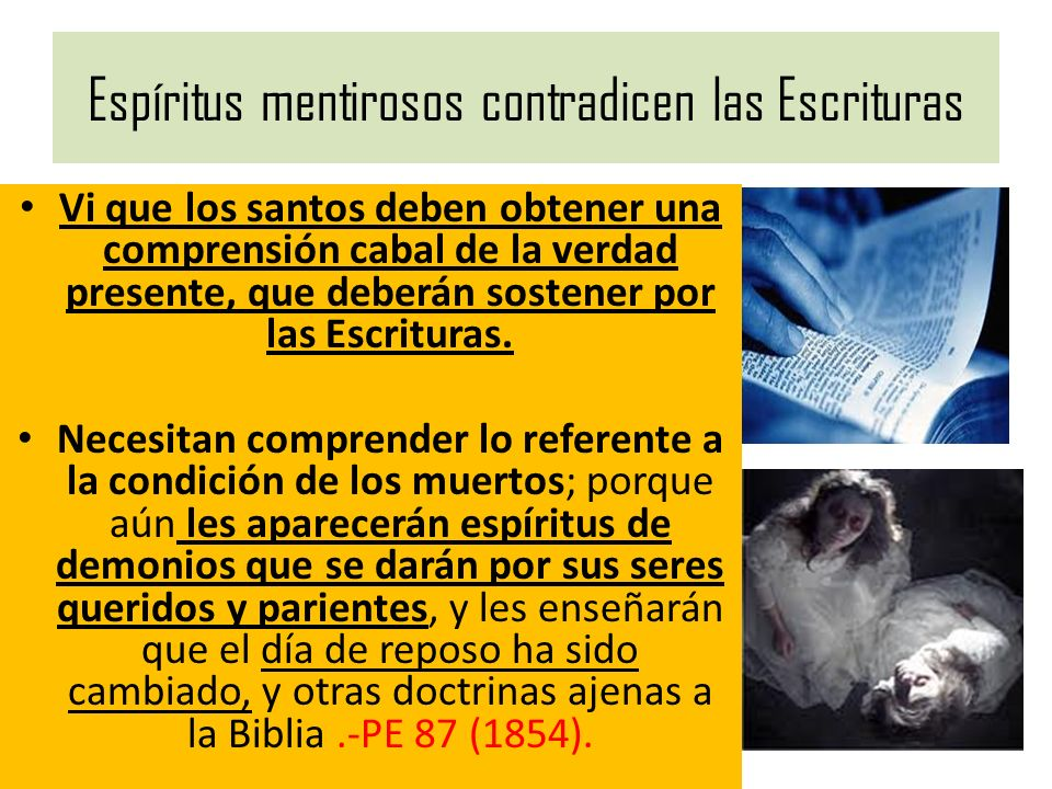 Espíritus mentirosos contradicen las Escrituras