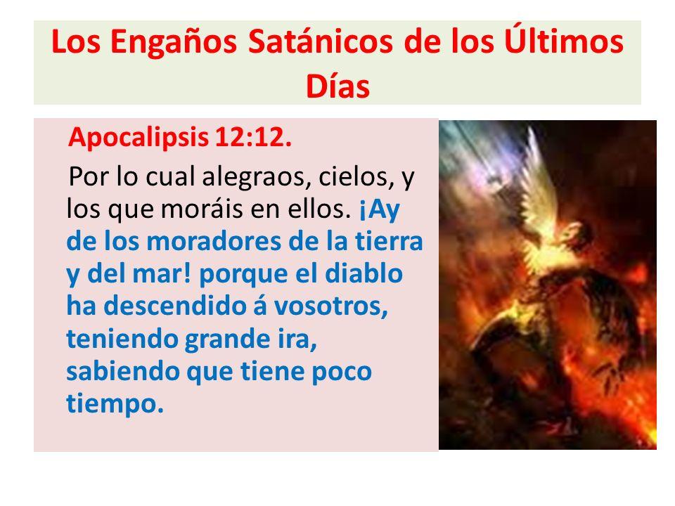 Los Engaños Satánicos de los Últimos Días