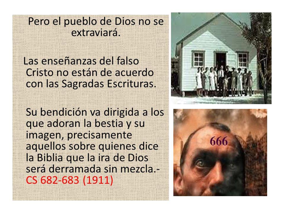 Pero el pueblo de Dios no se extraviará