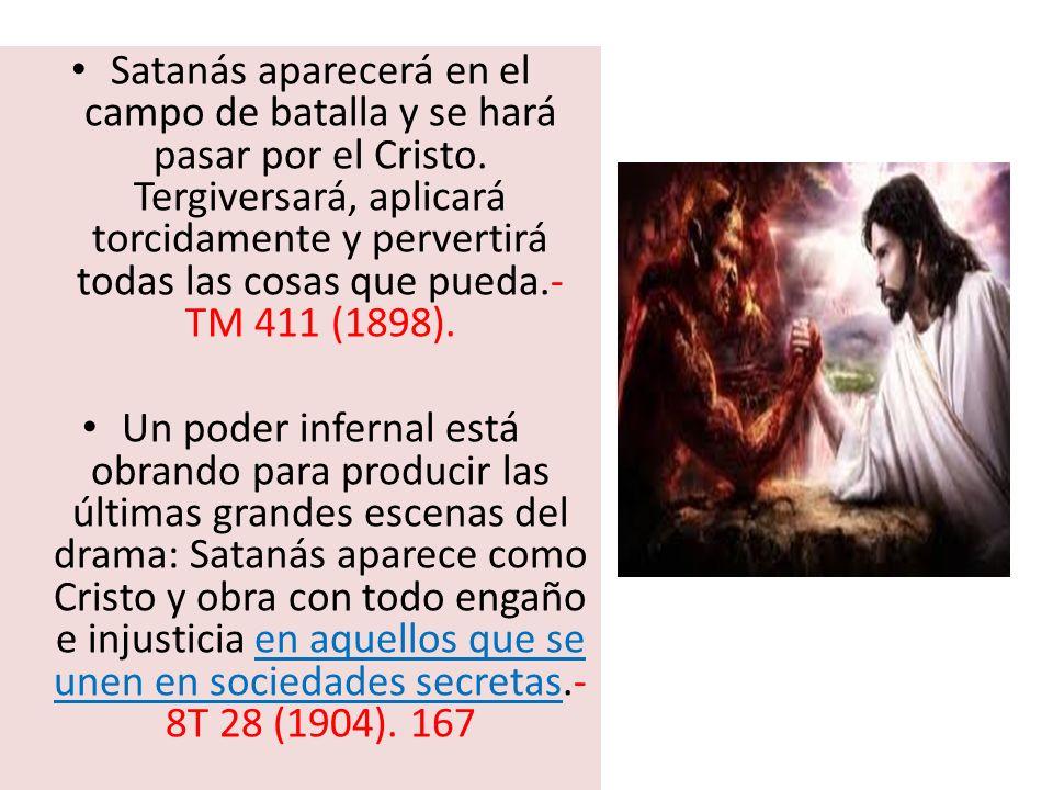 Satanás aparecerá en el campo de batalla y se hará pasar por el Cristo