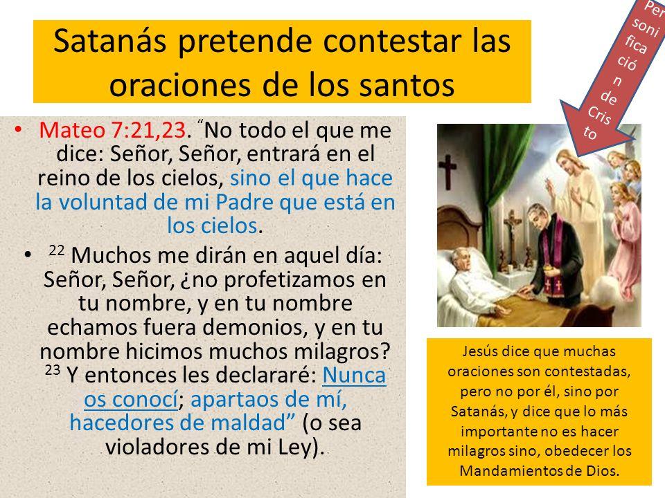 Satanás pretende contestar las oraciones de los santos