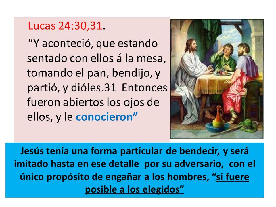 Lucas 24:30,31.