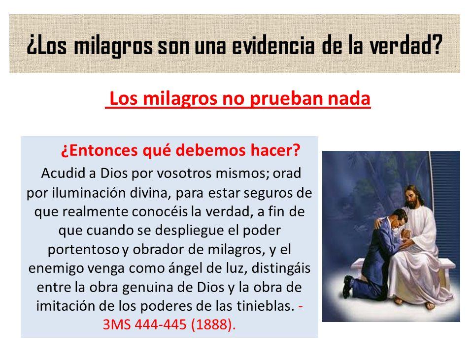 ¿Los milagros son una evidencia de la verdad