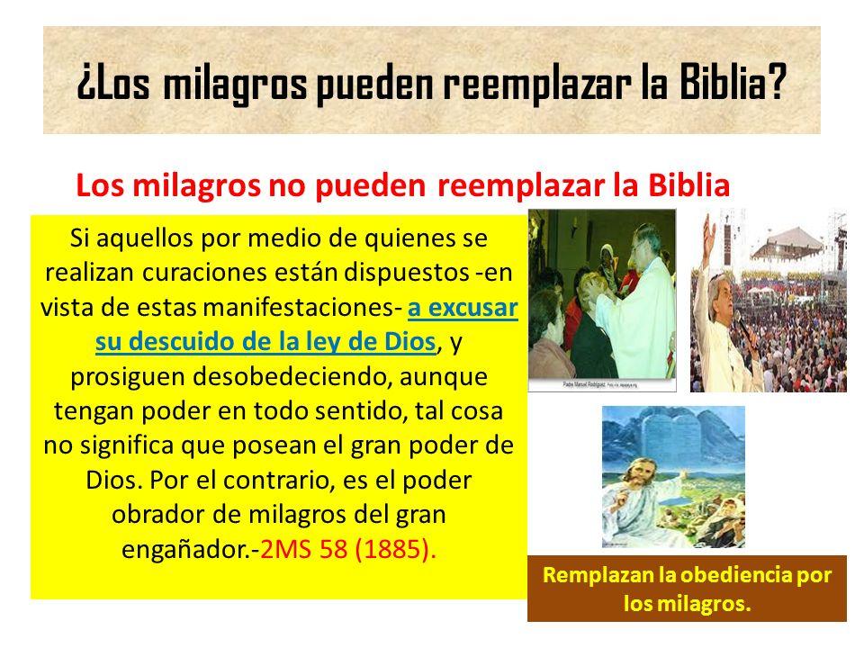 ¿Los milagros pueden reemplazar la Biblia
