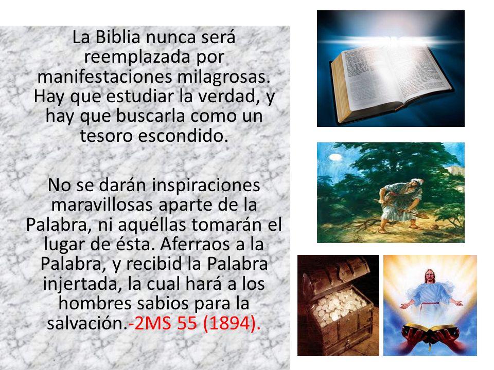 La Biblia nunca será reemplazada por manifestaciones milagrosas