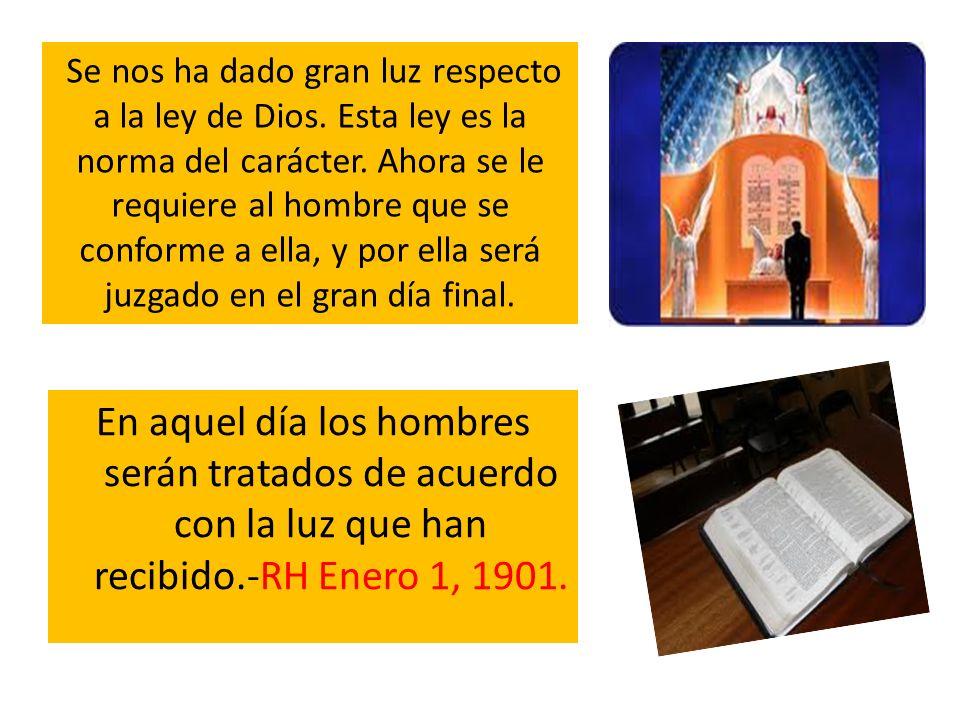 Se nos ha dado gran luz respecto a la ley de Dios