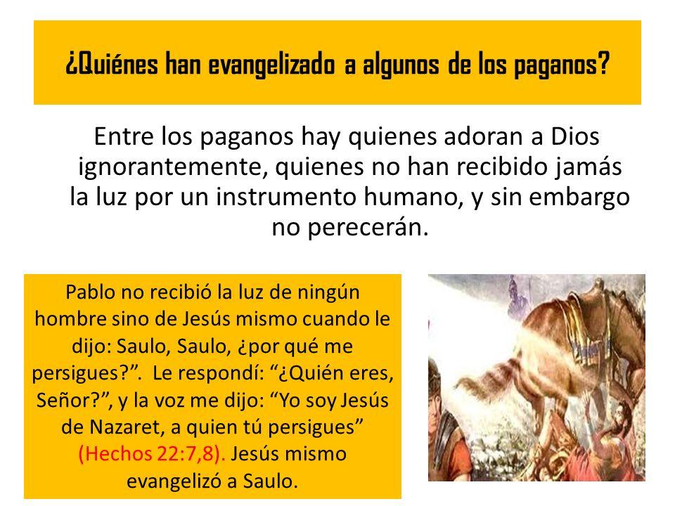¿Quiénes han evangelizado a algunos de los paganos