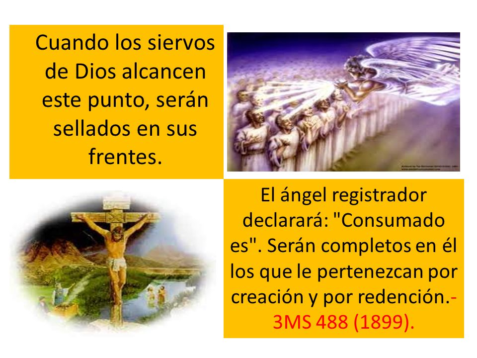 Cuando los siervos de Dios alcancen este punto, serán sellados en sus frentes.