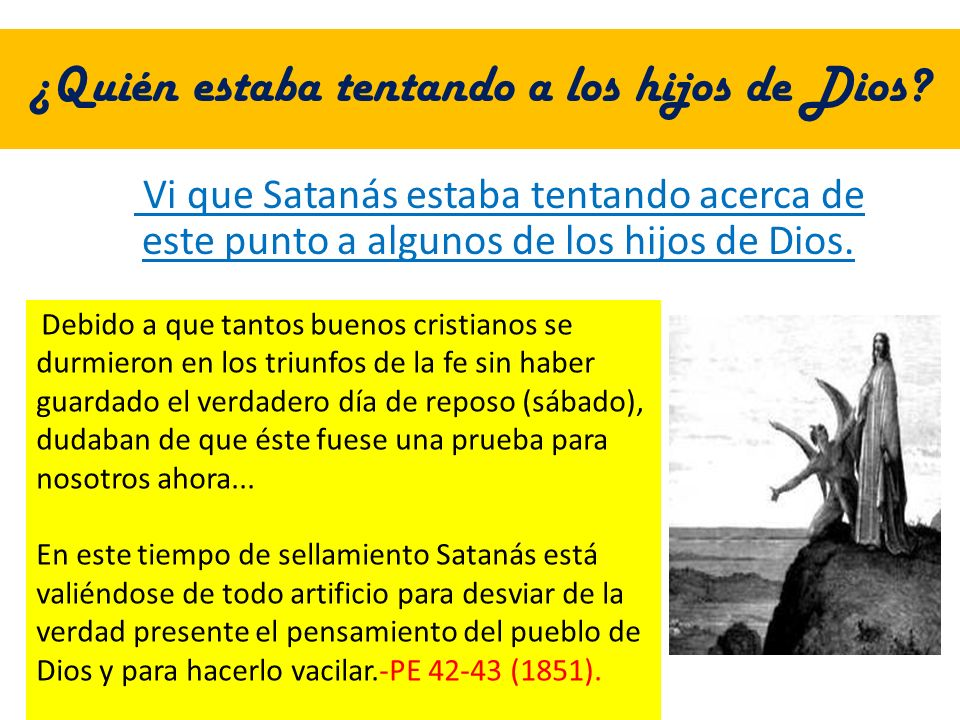 ¿Quién estaba tentando a los hijos de Dios