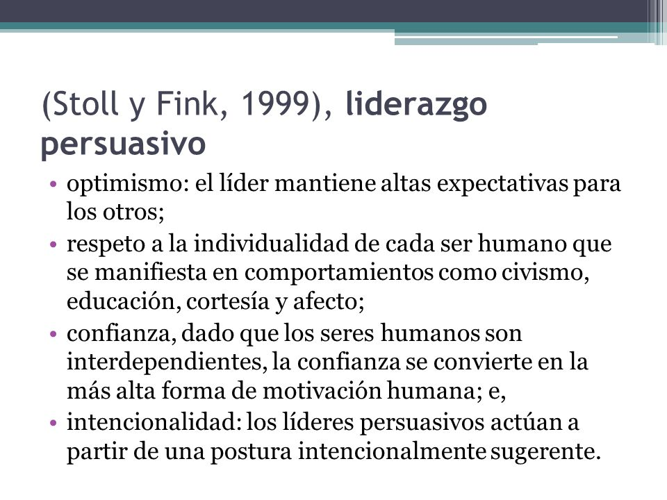 (Stoll y Fink, 1999), liderazgo persuasivo