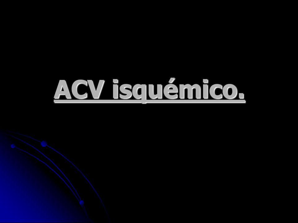 ACV isquémico.