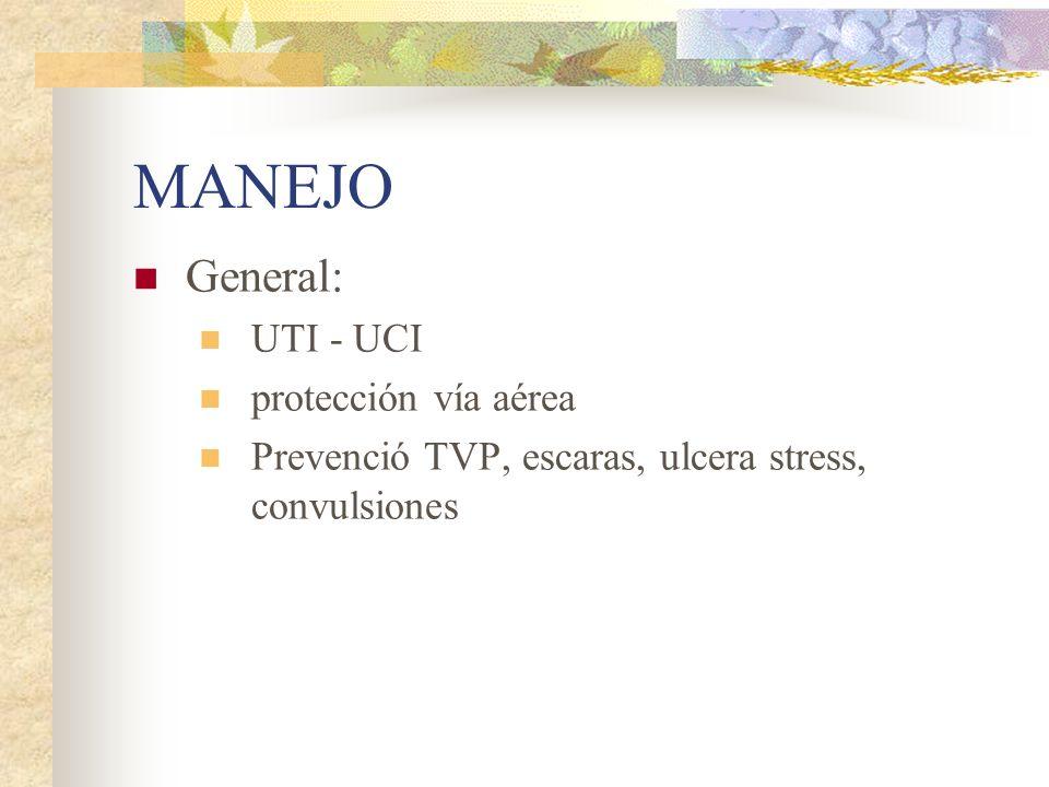 MANEJO General: UTI - UCI protección vía aérea