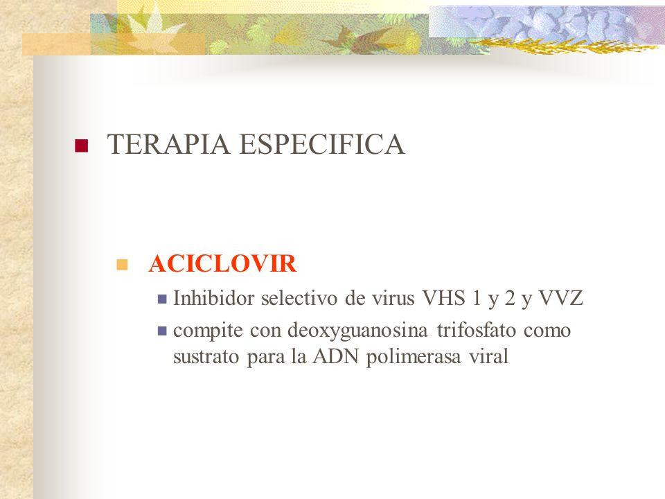 TERAPIA ESPECIFICA ACICLOVIR