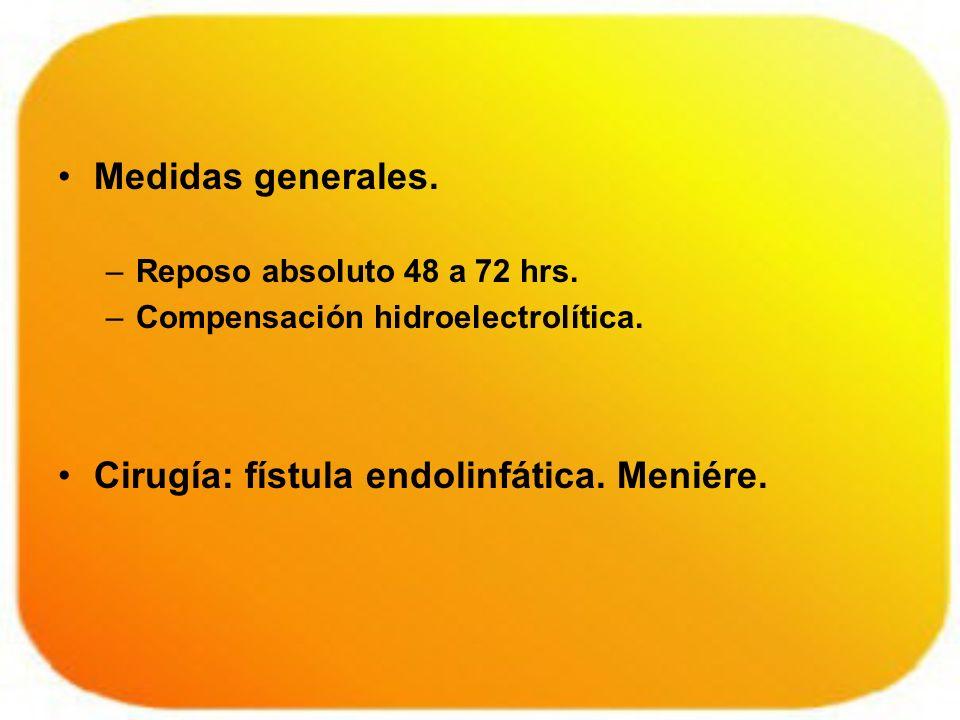 Cirugía: fístula endolinfática. Meniére.
