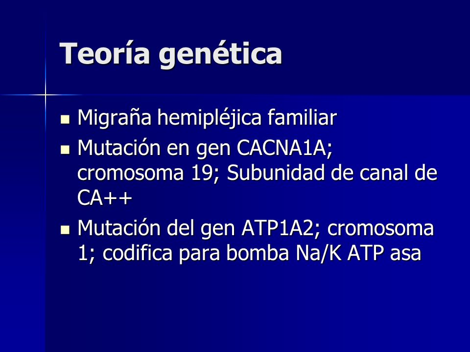 Teoría genética Migraña hemipléjica familiar