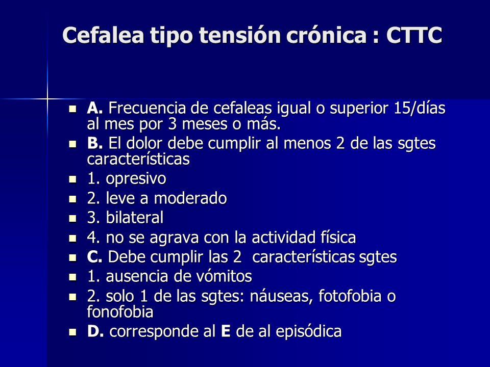 Cefalea tipo tensión crónica : CTTC