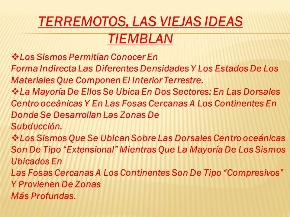 TERREMOTOS, LAS VIEJAS IDEAS TIEMBLAN