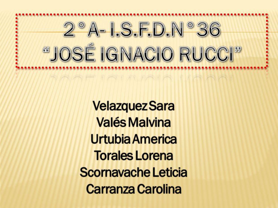 2°A- I.S.F.D.N°36 JOSÉ IGNACIO RUCCI