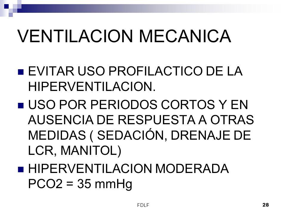 VENTILACION MECANICA EVITAR USO PROFILACTICO DE LA HIPERVENTILACION.