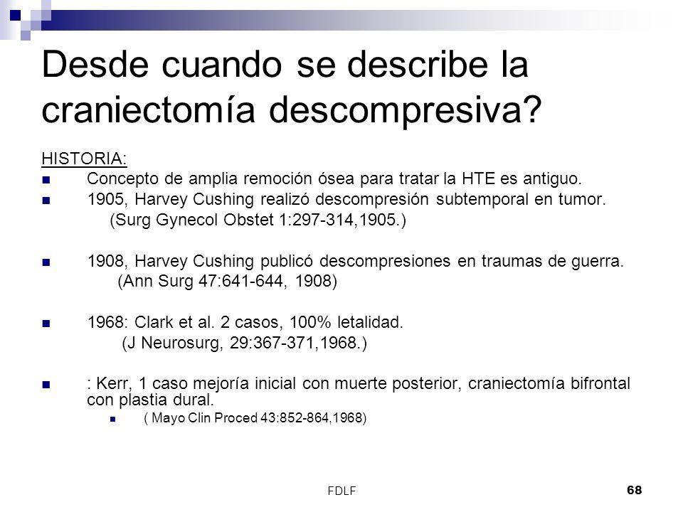 Desde cuando se describe la craniectomía descompresiva