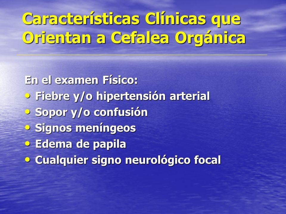 Características Clínicas que Orientan a Cefalea Orgánica