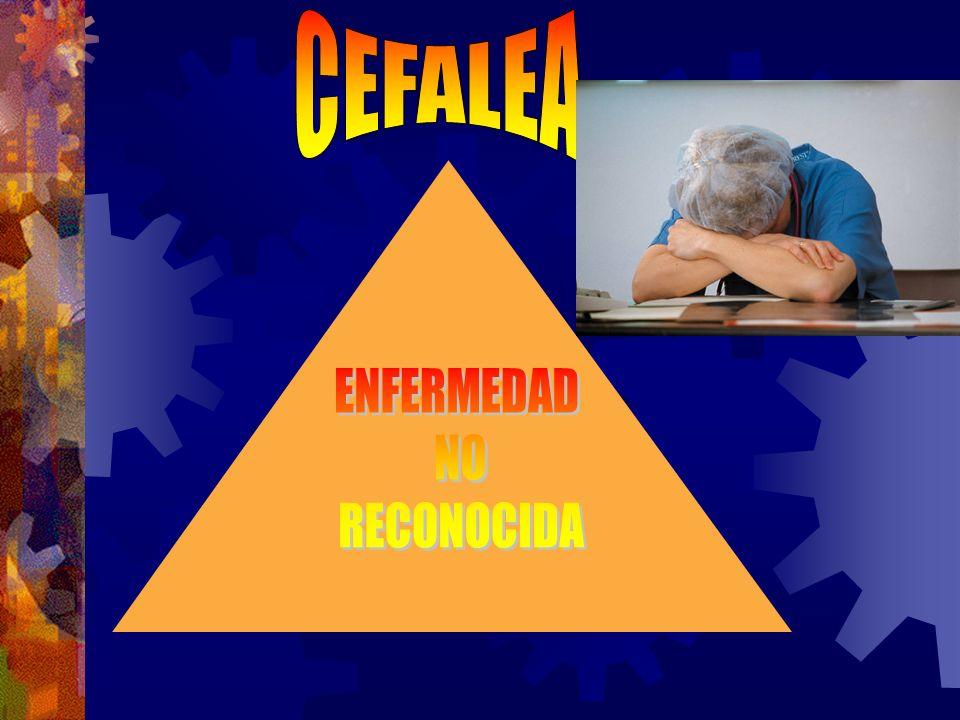 CEFALEA ENFERMEDAD NO RECONOCIDA