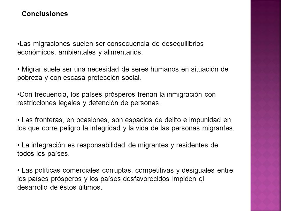 Conclusiones•Las migraciones suelen ser consecuencia de desequilibrios económicos, ambientales y alimentarios.