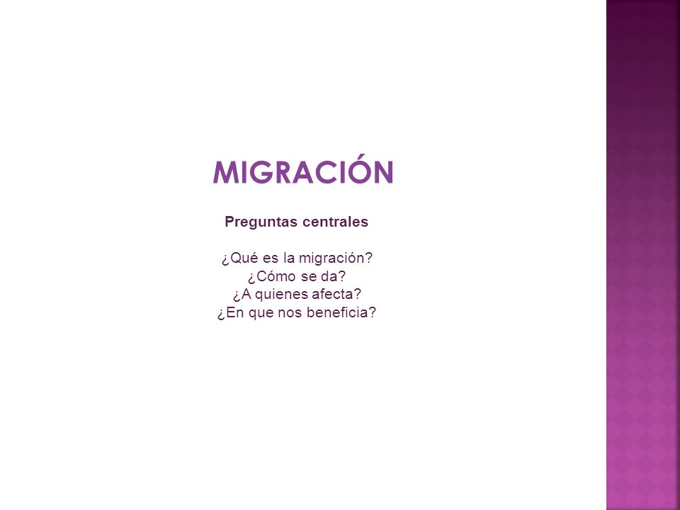 MIGRACIÓN Preguntas centrales ¿Qué es la migración ¿Cómo se da