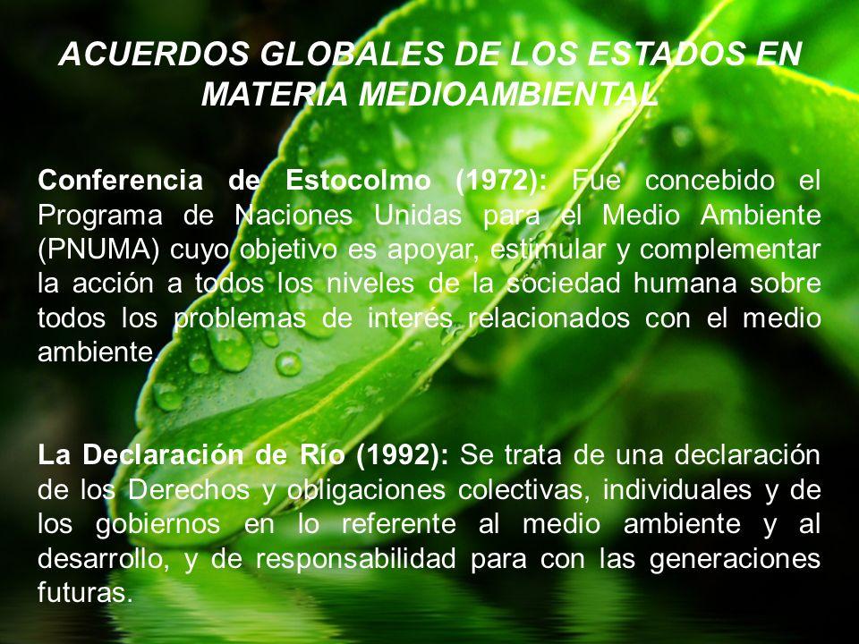 ACUERDOS GLOBALES DE LOS ESTADOS EN MATERIA MEDIOAMBIENTAL