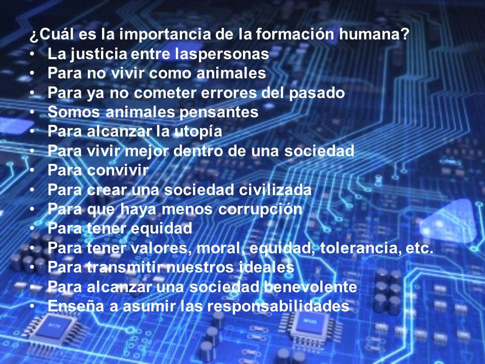 ¿Cuál es la importancia de la formación humana