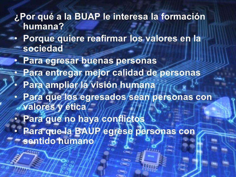 ¿Por qué a la BUAP le interesa la formación humana