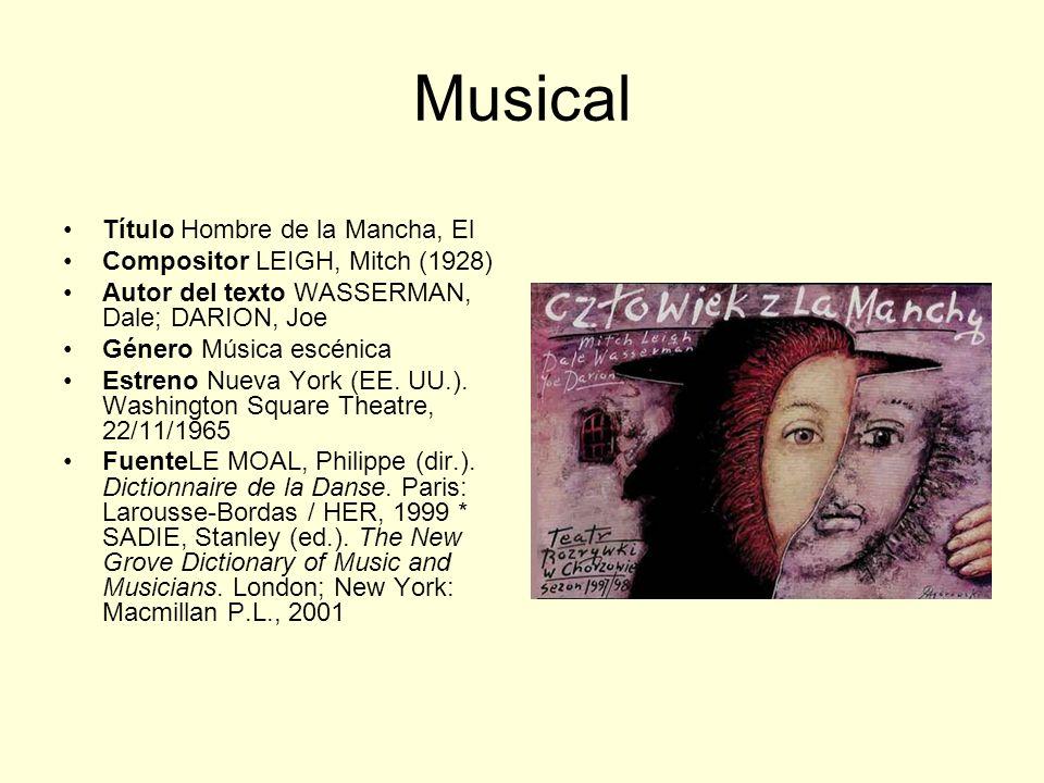 Musical Título Hombre de la Mancha, El Compositor LEIGH, Mitch (1928)