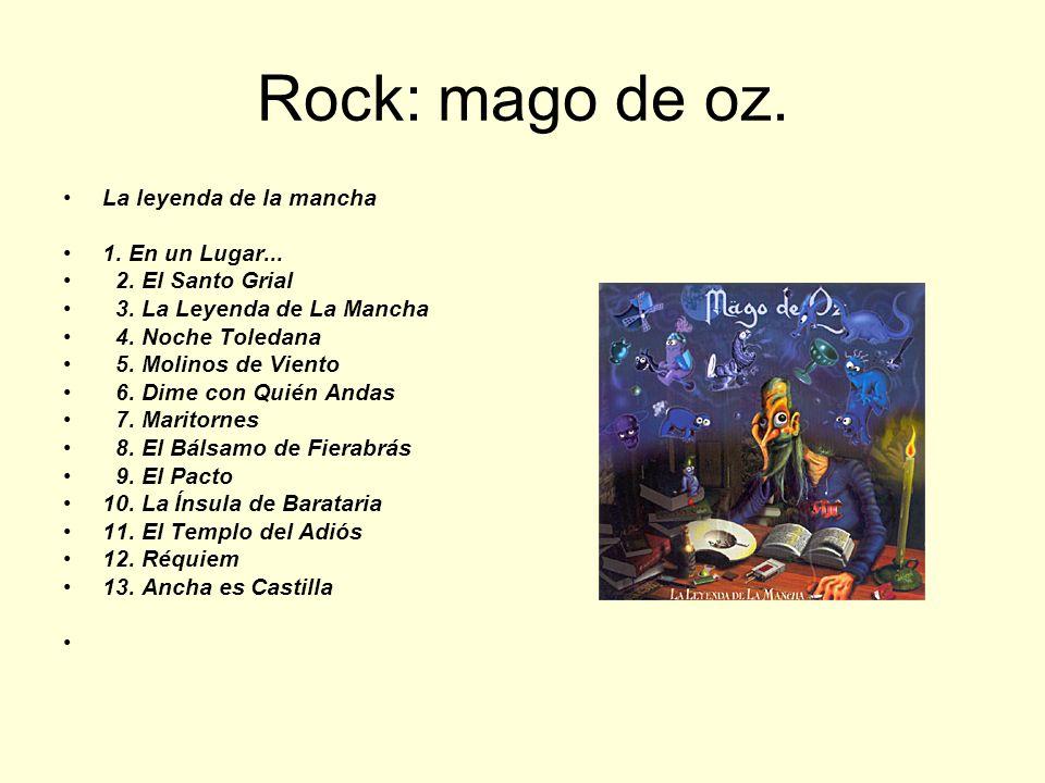 Rock: mago de oz. La leyenda de la mancha 1. En un Lugar...