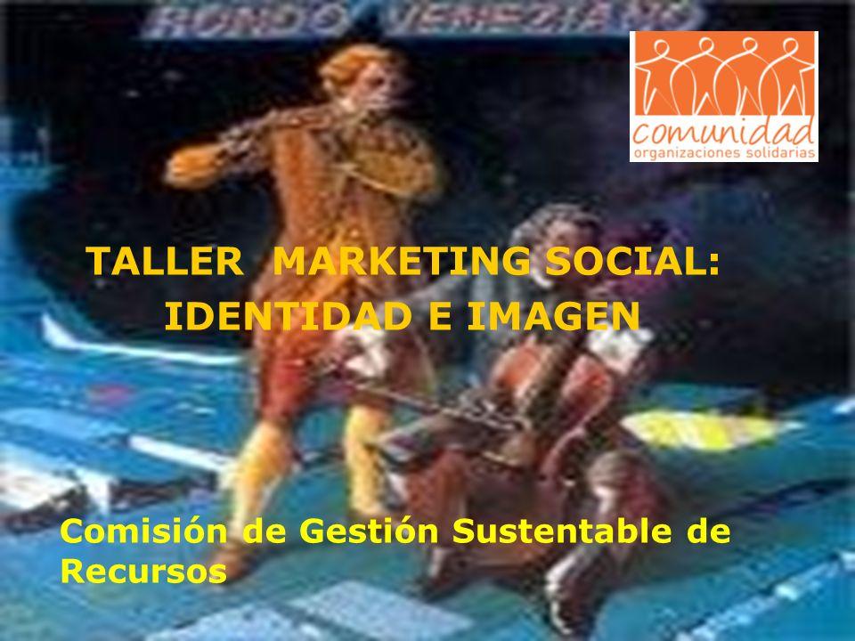 TALLER MARKETING SOCIAL: IDENTIDAD E IMAGEN