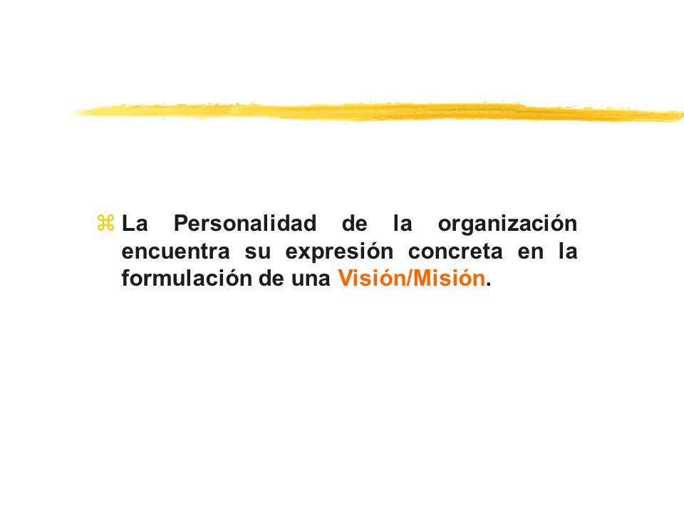 La Personalidad de la organización encuentra su expresión concreta en la formulación de una Visión/Misión.