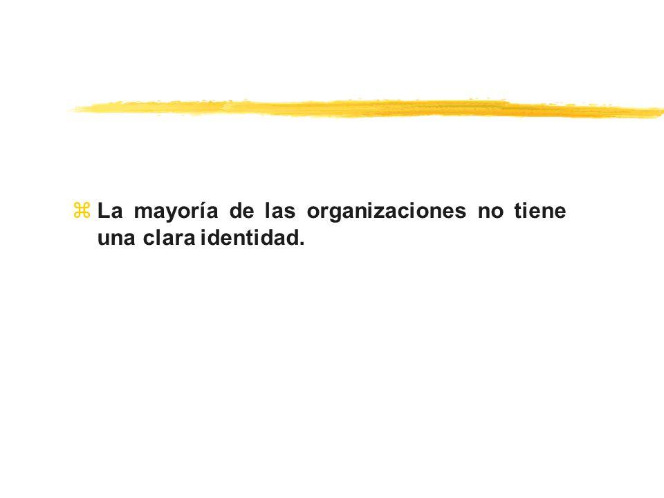 La mayoría de las organizaciones no tiene una clara identidad.