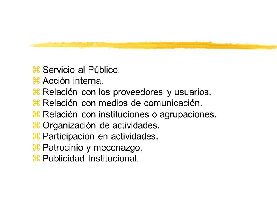Servicio al Público. Acción interna. Relación con los proveedores y usuarios. Relación con medios de comunicación.