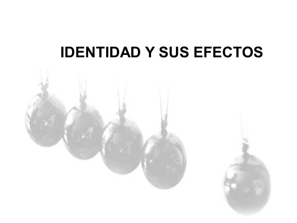 IDENTIDAD Y SUS EFECTOS